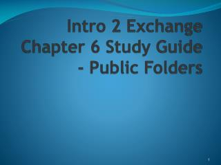 Intro 2 Exchange Chapter 6 Study Guide - Public Folders