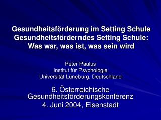 Peter Paulus Institut f�r Psychologie Universit�t L�neburg, Deutschland