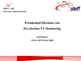 Presidential Elections  2008 Pre-election TV Monitoring Final Report (10 Dec 2007-04 Jan 2008)