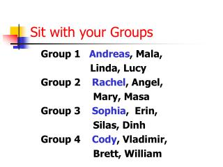 Sit with your Groups