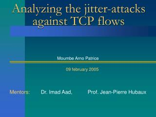 Analyzing the jitter-attacks against TCP flows