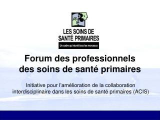 Forum des professionnels         des soins de santé primaires