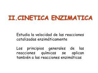 II.CINETICA ENZIMATICA