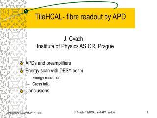T ileHCAL- fibre r eadout by APD