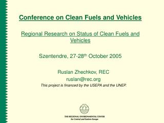 Conference on Clean Fuels and Vehicles Regional Research on Status of Clean Fuels and Vehicles