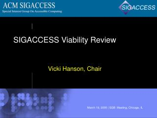 SIGACCESS Viability Review