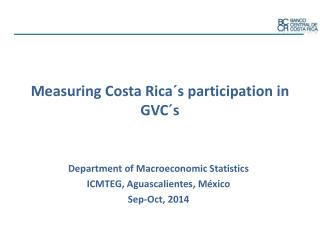 Measuring Costa Rica´s participation in GVC´s