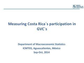 Measuring Costa Rica�s participation in GVC�s