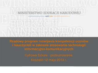 Cyfrowa Szkoła - podsumowanie. Koszalin 12 maja 2014 r.