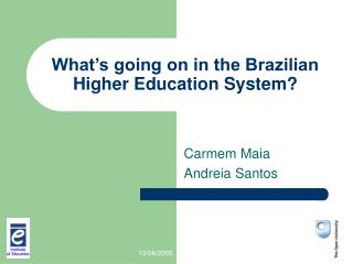 What's going on in the Brazilian Higher Education System?