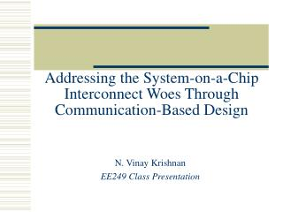 Addressing the System-on-a-Chip Interconnect Woes Through Communication-Based Design