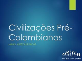 Civiliza��es Pr�-Colombianas