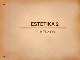 ESTETIKA 2