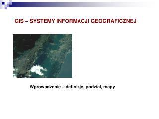 GIS – SYSTEMY INFORMACJI GEOGRAFICZNEJ