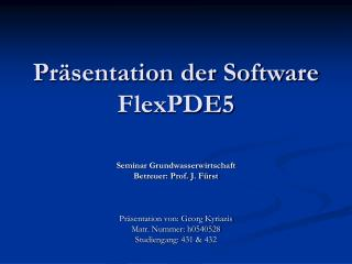 Präsentation der Software FlexPDE5