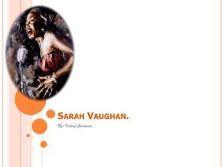 Sarah Vaughan.