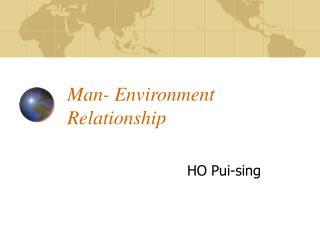 Man- Environment Relationship