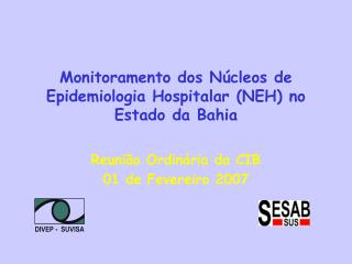 Monitoramento dos Núcleos de Epidemiologia Hospitalar (NEH) no Estado da Bahia