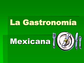 La Gastronom�a