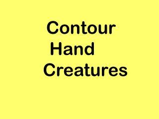 Contour Hand          Creatures