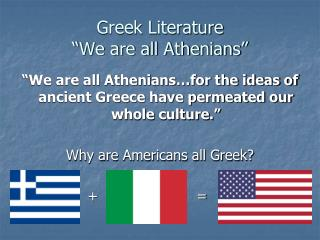 Greek Literature �We are all Athenians�
