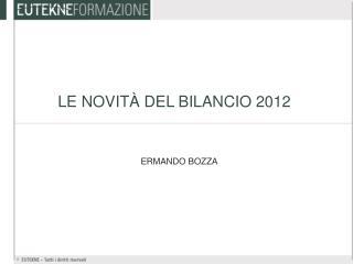 LE NOVIT � DEL BILANCIO 2012