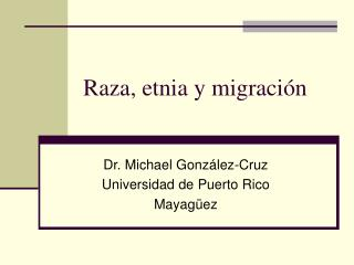 Raza, etnia y migraci�n