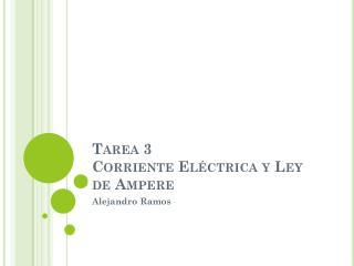 Tarea  3 Corriente Eléctrica y Ley de Ampere