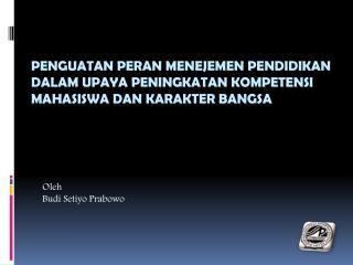 Oleh  Budi Setiyo Prabowo