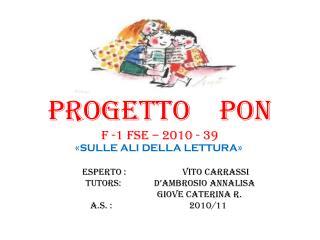 PROGETTO    PON f -1 FSE – 2010 - 39