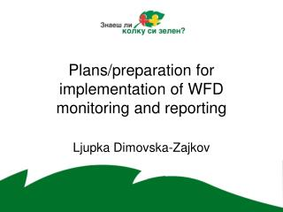Plans/preparation for implementation of WFD monitoring and reporting