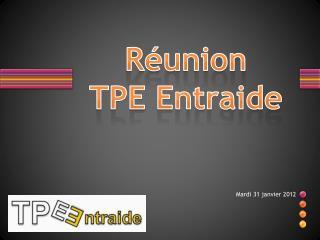 Réunion TPE  Entraide