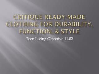 Critique ready-made clothing for durability, function, & style