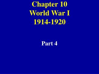 Chapter 10 World War I 1914-1920