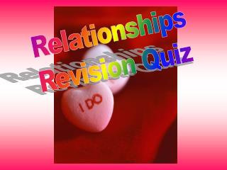 Relationships Revision Quiz