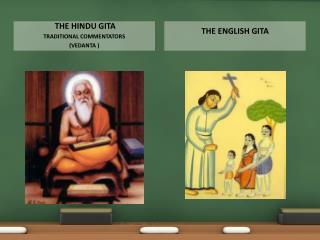 the  hindu gita Traditional commentators (VEDANTA )