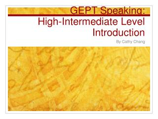 GEPT Speaking:  High-Intermediate Level Introduction