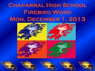Chaparral High School Firebird Word Mon, December 1, 2013