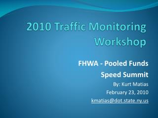 2010 Traffic Monitoring Workshop