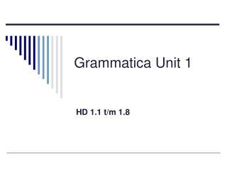 Grammatica Unit 1