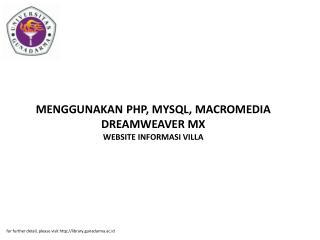 MENGGUNAKAN PHP, MYSQL, MACROMEDIA DREAMWEAVER MX WEBSITE INFORMASI VILLA