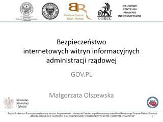 Bezpieczeństwo  internetowych witryn informacyjnych  administracji rządowej