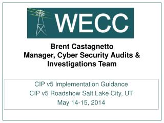 Brent Castagnetto Manager, Cyber Security Audits & Investigations Team