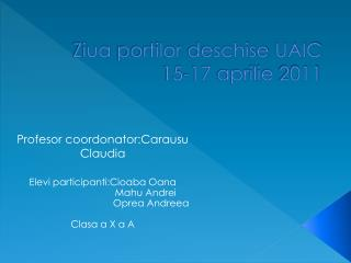 Ziua portilor deschise  UAIC 15-17  aprilie  2011