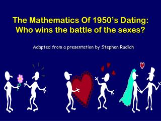 The Mathematics Of 1950�s Dating: Who wins the battle of the sexes?
