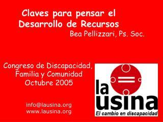 Claves para pensar el Desarrollo de Recursos Bea Pellizzari, Ps. Soc.