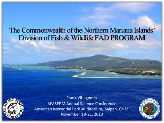 The Commonwealth of the Northern Mariana Islands' Division of Fish & Wildlife FAD PROGRAM