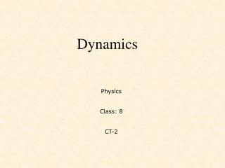 Physics Class: 8 CT-2