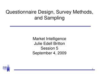 Questionnaire Design, Survey Methods, and Sampling