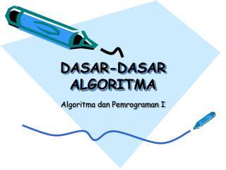 DASAR-DASAR ALGORITMA